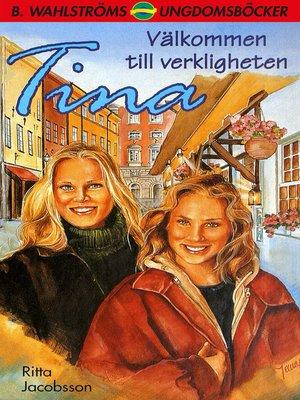 cover image of Tina 16--Välkommen till verkligheten