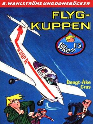cover image of Löken 13--Flyg-kuppen