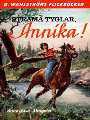 cover image of Annika 5--Strama tyglar, Annika!