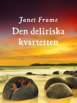 cover image of Den deliriska kvartetten