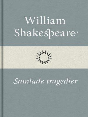 cover image of Samlade tragedier
