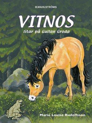 cover image of Vitnos 16--Vitnos litar på Gullan groda