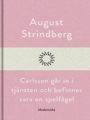 cover image of Carlsson går in i tjänsten och befinnes vara en spelfågel