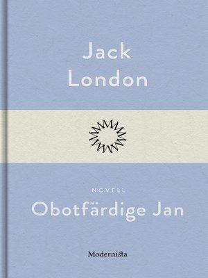 cover image of Obotfärdige Jan