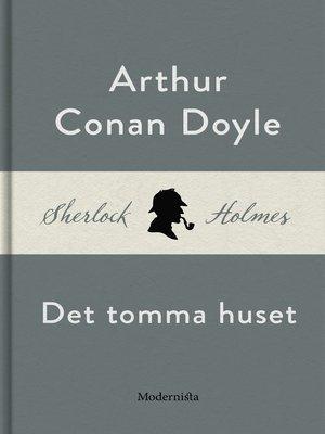 cover image of Det tomma huset (En Sherlock Holmes-novell)