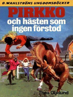 cover image of Pirkko 18--Pirkko och hästen som ingen förstod