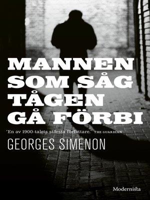 cover image of Mannen som såg tågen gå förbi