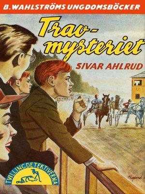 cover image of Tvillingdetektiverna 10--Trav-mysteriet