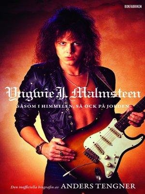 cover image of Yngwie J. Malmsteen--Såsom i himmelen, så ock på jorden