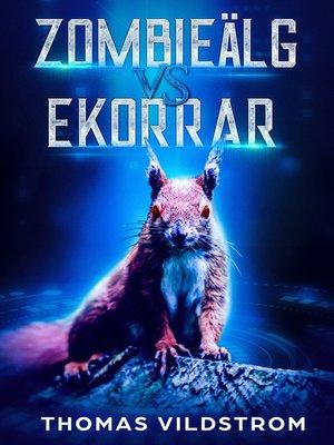 cover image of Zombieälg Vs Ekorrar