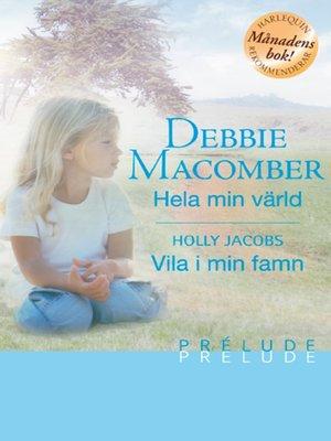 cover image of Hela min värld/Vila i min famn