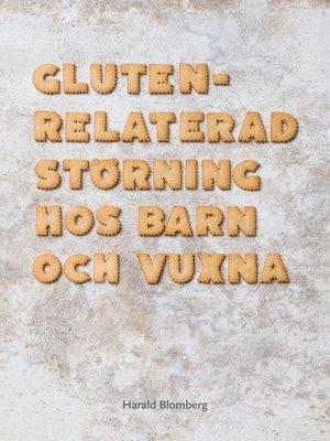 cover image of Glutenrelaterad störning hos barn och vuxna