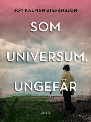 cover image of Som universum, ungefär