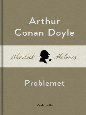 cover image of Problemet (En Sherlock Holmes-novell)