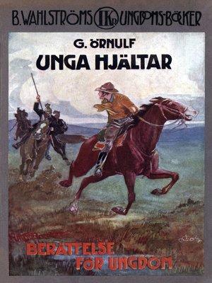 cover image of Unga hjältar--En scoutberättelse