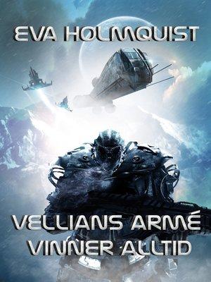 cover image of Vellians armé vinner alltid