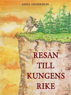 cover image of Resan till Kungens rike
