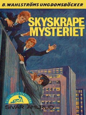 cover image of Tvillingdetektiverna 34--Skyskrape-mysteriet