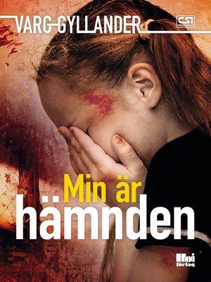 cover image of Min är hämnden