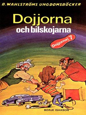 cover image of Dojjorna 7--Dojjorna och bilskojarna