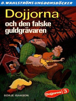 cover image of Dojjorna 3--Dojjorna och den falska guldgrävaren