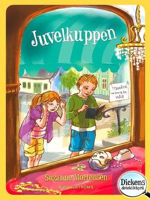 cover image of Dickens detektivbyrå 4--Juvelkuppen