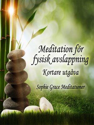 cover image of Meditation för fysisk avslappning. Kortare utgåva
