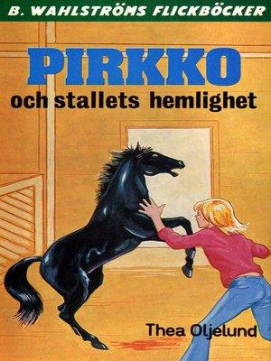 cover image of Pirkko 3--Pirkko och stallets hemlighet