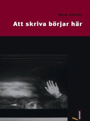 cover image of Att skriva börjar här