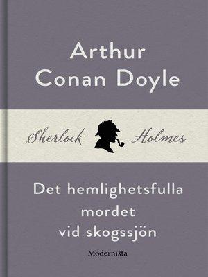 cover image of Det hemlighetsfulla mordet vid skogssjön (En Sherlock Holmes-novell)