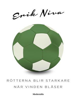 cover image of Rötterna blir starkare när vinden blåser