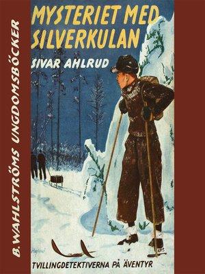 cover image of Tvillingdetektiverna 2--Mysteriet med silverkulan