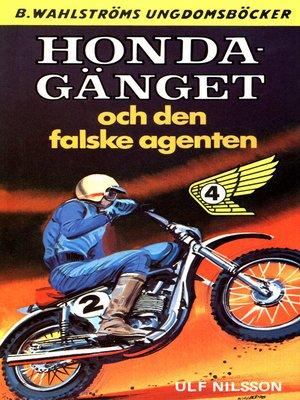 cover image of Honda-gänget 4--Honda-gänget och den falske agenten