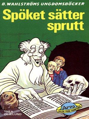 cover image of Arvo, killen från framtiden 9--Spöket sätter sprutt