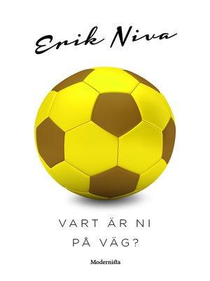 cover image of Vart är ni på väg?