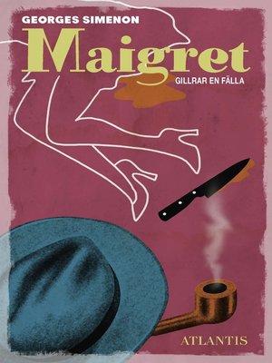 cover image of Maigret gillrar en fälla