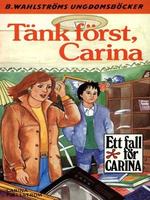 cover image of Tänk först, Carina