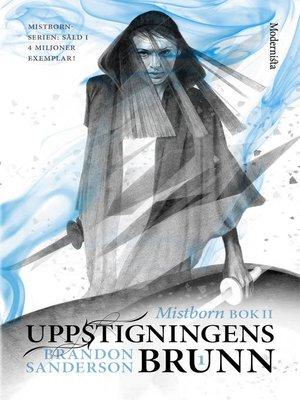cover image of Mistborn. Uppstigningens brunn. Del 1