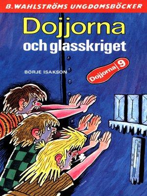 cover image of Dojjorna 8--Dojjorna och glasskriget