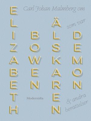 cover image of Om Älskaren som var demon och andra berättelser av Elizbeth Bowen