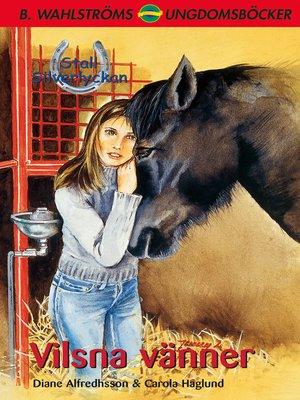cover image of Stall Silverlyckan del 4--Vilsna vänner
