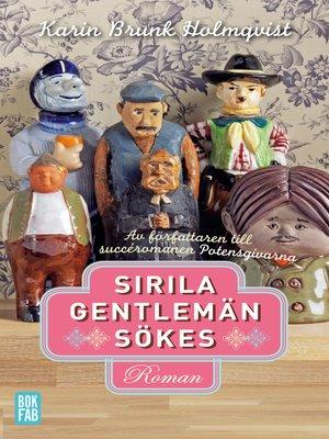 cover image of Sirila gentlemän sökes
