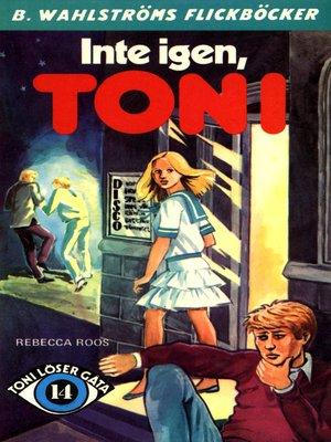 cover image of Toni löser en gåta 14--Inte igen, Toni