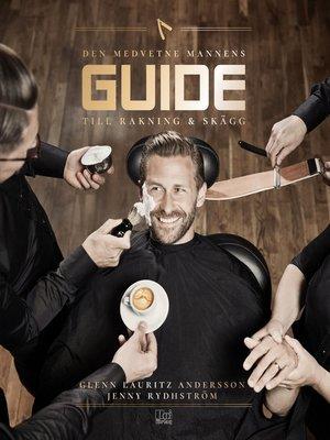 cover image of Den medvetne mannens guide till rakning & skägg