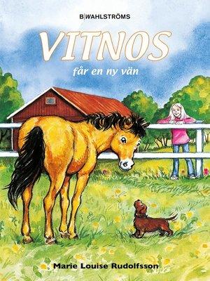 cover image of Vitnos 5--Vitnos får en ny vän