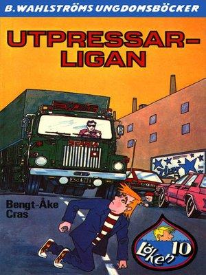 cover image of Löken 10--Utpressar-ligan