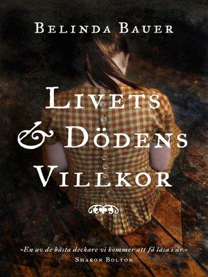 cover image of Livets och dödens villkor