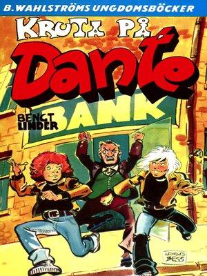cover image of Dante 18--Kruta på, Dante