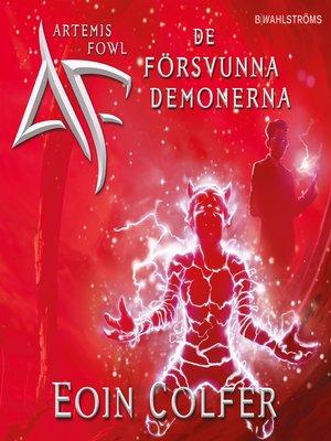 cover image of Artemis Fowl 5--De försvunna demonerna