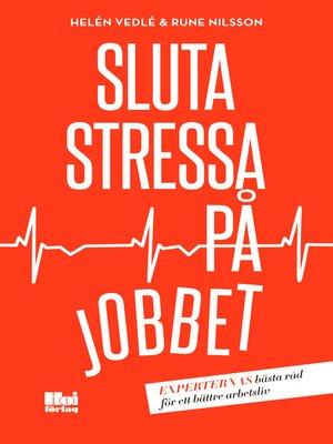 cover image of Sluta stressa på jobbet